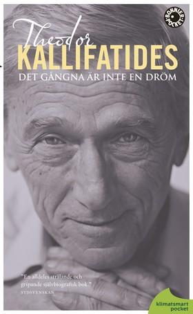 Det gångna är inte en dröm : en självbiografisk roman av Theodor Kallifatides