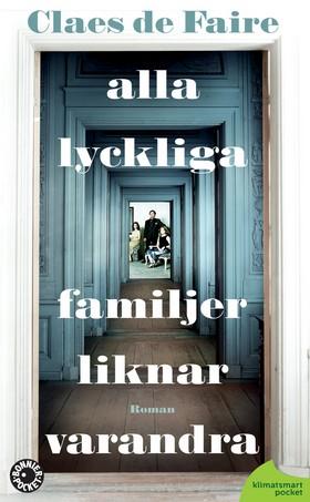 Alla lyckliga familjer liknar varandra av Claes De Faire