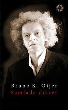 Samlade dikter 1973-2008 av Bruno K. Öijer