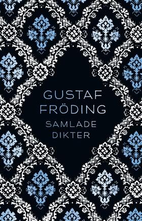 Samlade dikter av Gustaf Fröding