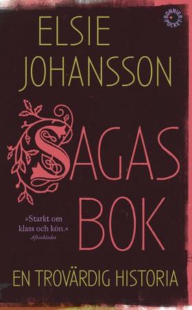Sagas bok : en trovärdig historia av Elsie Johansson