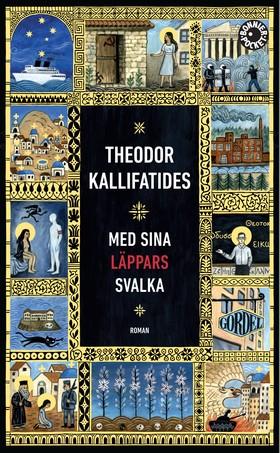 Med sina läppars svalka av Theodor Kallifatides