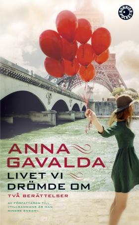 Livet vi drömde om av Anna Gavalda