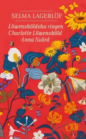 Löwensköldska ringen ; Charlotte Löwensköld ; Anna Svärd av Selma Lagerlöf
