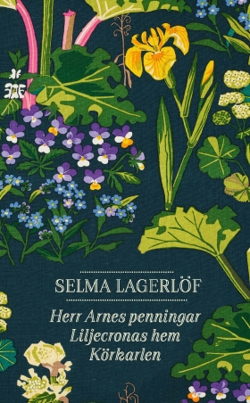 Herr Arnes penningar ; Liljecronas hem ; Körkarlen av Selma Lagerlöf
