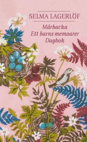 Mårbacka ; Ett barns memoarer ; Dagbok av Selma Lagerlöf