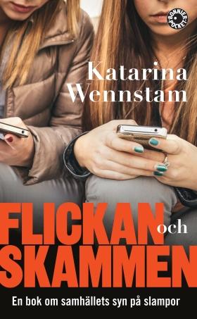 Flickan och skammen av Katarina Wennstam