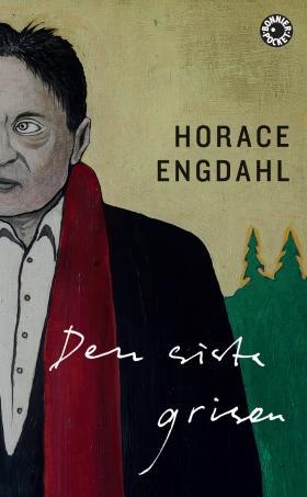Den sista grisen av Horace Engdahl