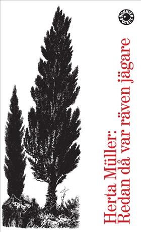 Redan då var räven jägare av Herta Müller