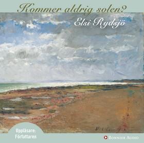 Ljudbok Kommer aldrig solen? av Elsi Rydsjö