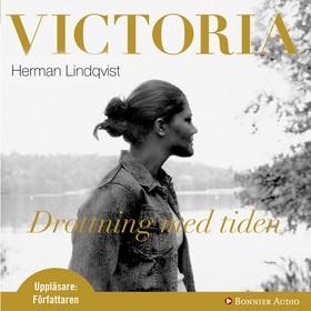 Ljudbok Victoria : drottning med tiden av Herman Lindqvist