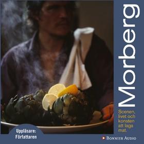 Ljudbok Morberg : scenen, livet och konsten att laga mat av Per Morberg