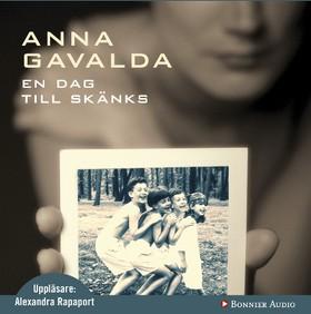 Ljudbok En dag till skänks av Anna Gavalda