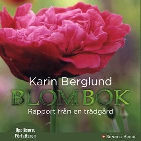 Ljudbok Blombok : rapport från en trädgård av Karin Berglund