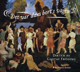 Ljudbok Det var dans bort i vägen av Gustaf Fröding