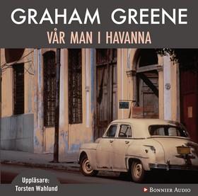 Ljudbok Vår man i Havanna av Graham Greene