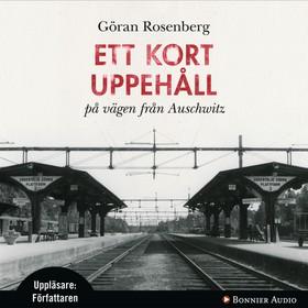 Ljudbok Ett kort uppehåll på vägen från Auschwitz av Göran Rosenberg