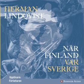 Ljudbok När Finland var Sverige av Herman Lindqvist