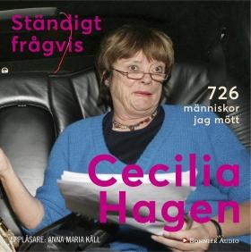 Ljudbok Ständigt frågvis : 726 människor jag mött av Cecilia Hagen