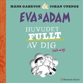 Ljudbok Eva & Adam. Huvudet fullt av dig av Måns Gahrton