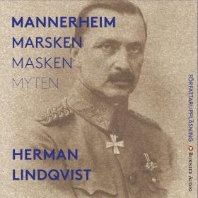 Ljudbok Mannerheim  : marsken, masken, myten av Herman Lindqvist