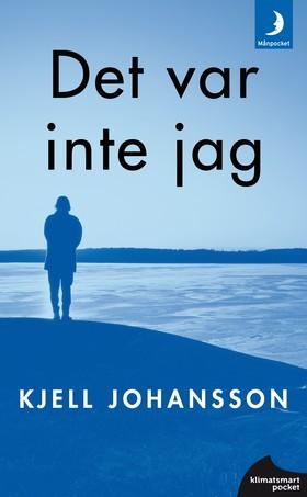 Det var inte jag av Kjell Johansson