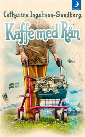 Kaffe med rån av Catharina Ingelman-Sundberg