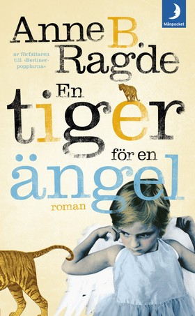 En tiger för en ängel av Anne B. Ragde