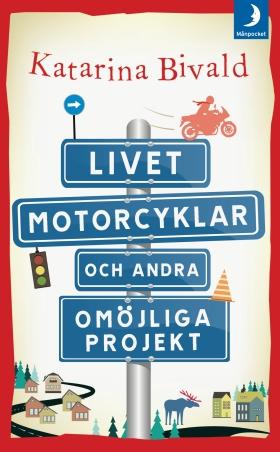 Livet, motorcyklar och andra omöjliga projekt av Katarina Bivald