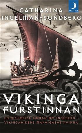 Vikingafurstinnan : en historisk roman om Ingegerd - vikingatidens mäktigaste kvinna av Catharina Ingelman-Sundberg