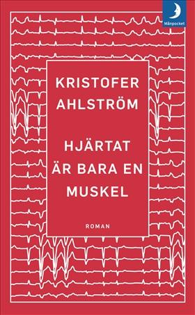 Hjärtat är bara en muskel av Kristofer Ahlström