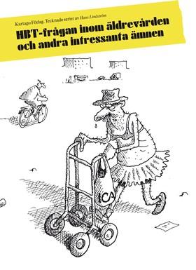 HBT-frågan inom äldrevården och andra intressanta ämnen av Hans Lindström