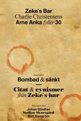 Zeke`s bar : Arne Anka fyller 30  av Charlie Christensen