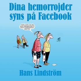 Dina hemorrojder syns på facebook av Hans Lindström
