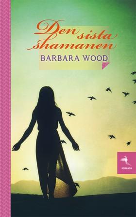 Den sista shamanen av Barbara Wood
