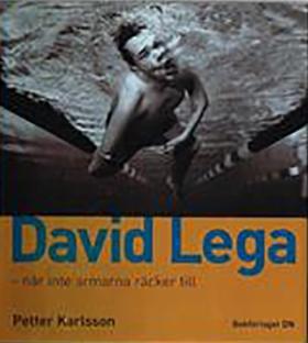 David Lega - när armarna inte räcker till