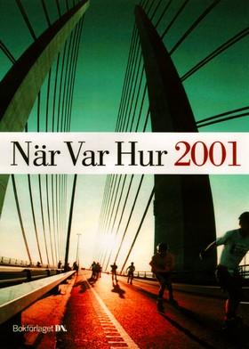 När Var Hur 2001