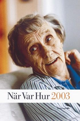 När Var Hur 2003