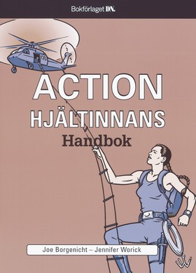 Actionhjältinnans handbok