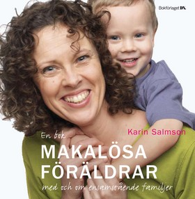 Makalösa föräldrar : en bok med och om ensamstående familjer av Karin Salmson