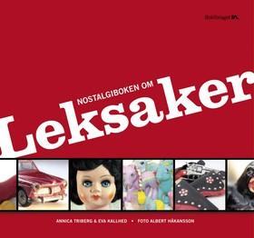 Nostalgiboken om leksaker av Annica Triberg