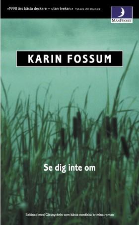 Se dig inte om! av Karin Fossum