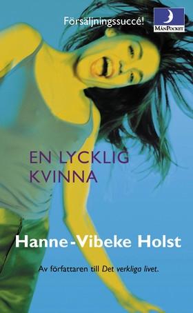En lycklig kvinna av Hanne-Vibeke Holst