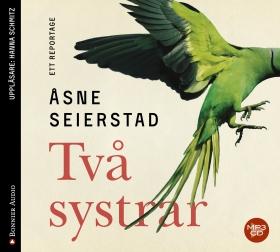 Ljudbok Två systrar : ett reportage av Åsne Seierstad