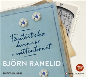 Ljudbok Fantastiska kvinnor i vattentornet av Björn Ranelid