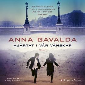 Hjärtat i vår vänskap av Anna Gavalda