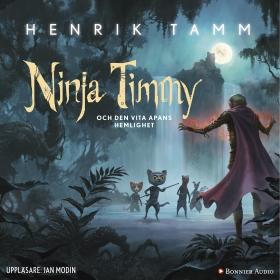 Ninja Timmy och den vita apans hemlighet av Henrik Tamm