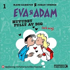 Eva & Adam. Huvudet fullt av dig av Måns Gahrton