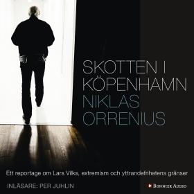 E-bok Skotten i Köpenhamn : ett reportage om Lars Vilks, extremism och yttrandefrihetens gränser av Niklas Orrenius