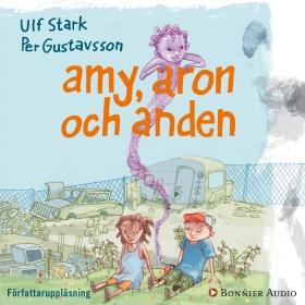 Amy, Aron och anden av Ulf Stark